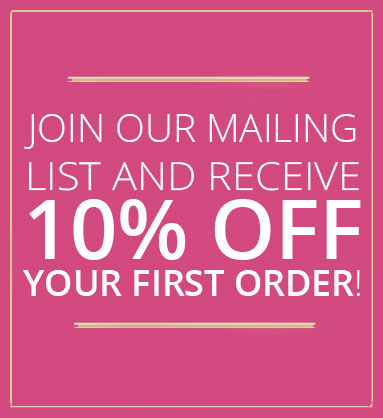 Join our mailing list and receive 10% off your first order